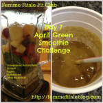 April 7, 2013 Green Smoothie Challenge