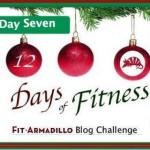 Twelve Days of Fitness – Day 7