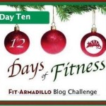 Twelve Days of Fitness – Day 10