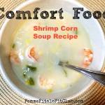 Meal Mondays:  Shrimp Corn Soup Recipe