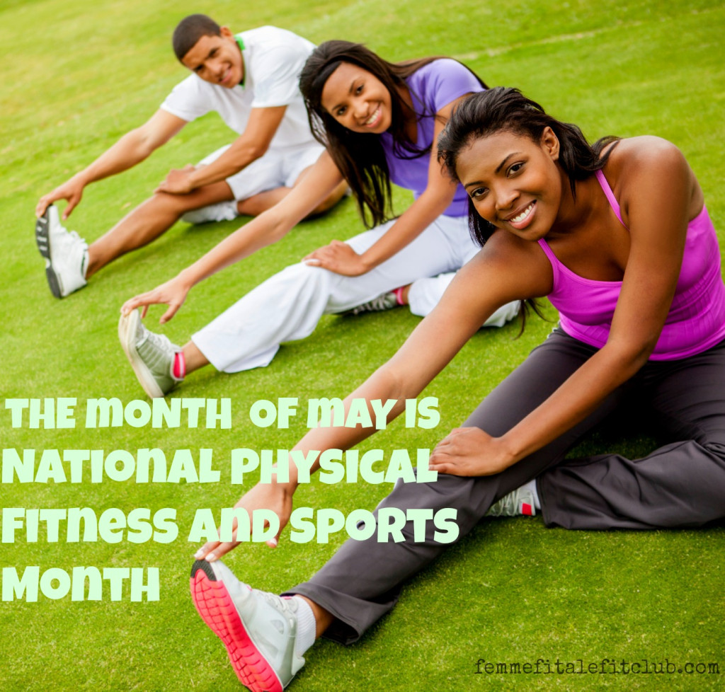 Physical Fitness: Femme Fitale Fit Club ® BlogMay Is National Physical