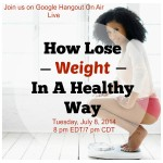 How To Lose Weight In A Healthy Way – Google Hangout On Air Live