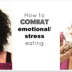 How To Combat Stress Eating
