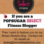 Calling all POPSUGAR Select Fitness Bloggers