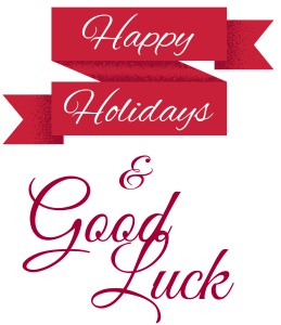 Happy Holidays and Good Luck