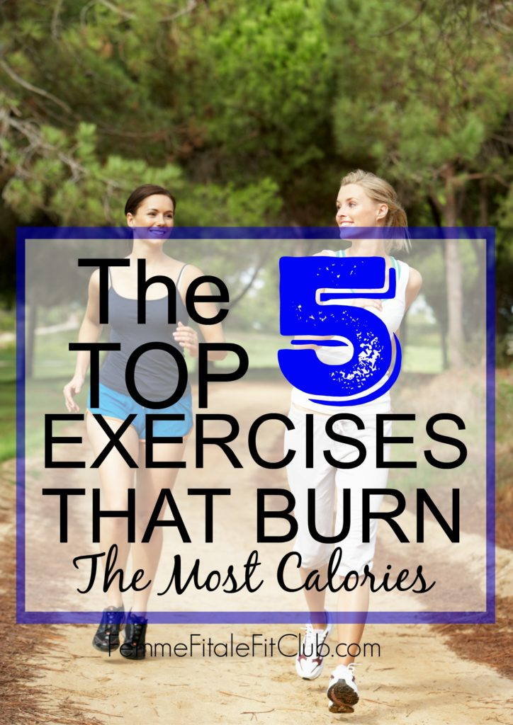 Top 5 Exercises That Burn The Most Calories