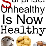 Surprise!  Unhealthy is Now Healthy