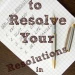 Ultimate Tips to Resolve Your Resolutions in 2015