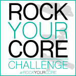 Rock Your Core Challenge – Final Week