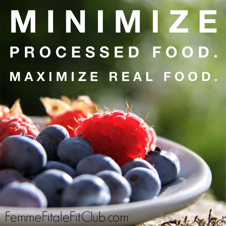 Minimize processed food eat real food