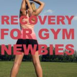 Recovery Tips for Gym Newbies
