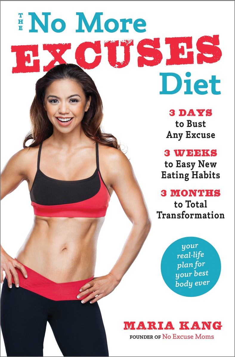No More Excuses Diet by Maria Kang