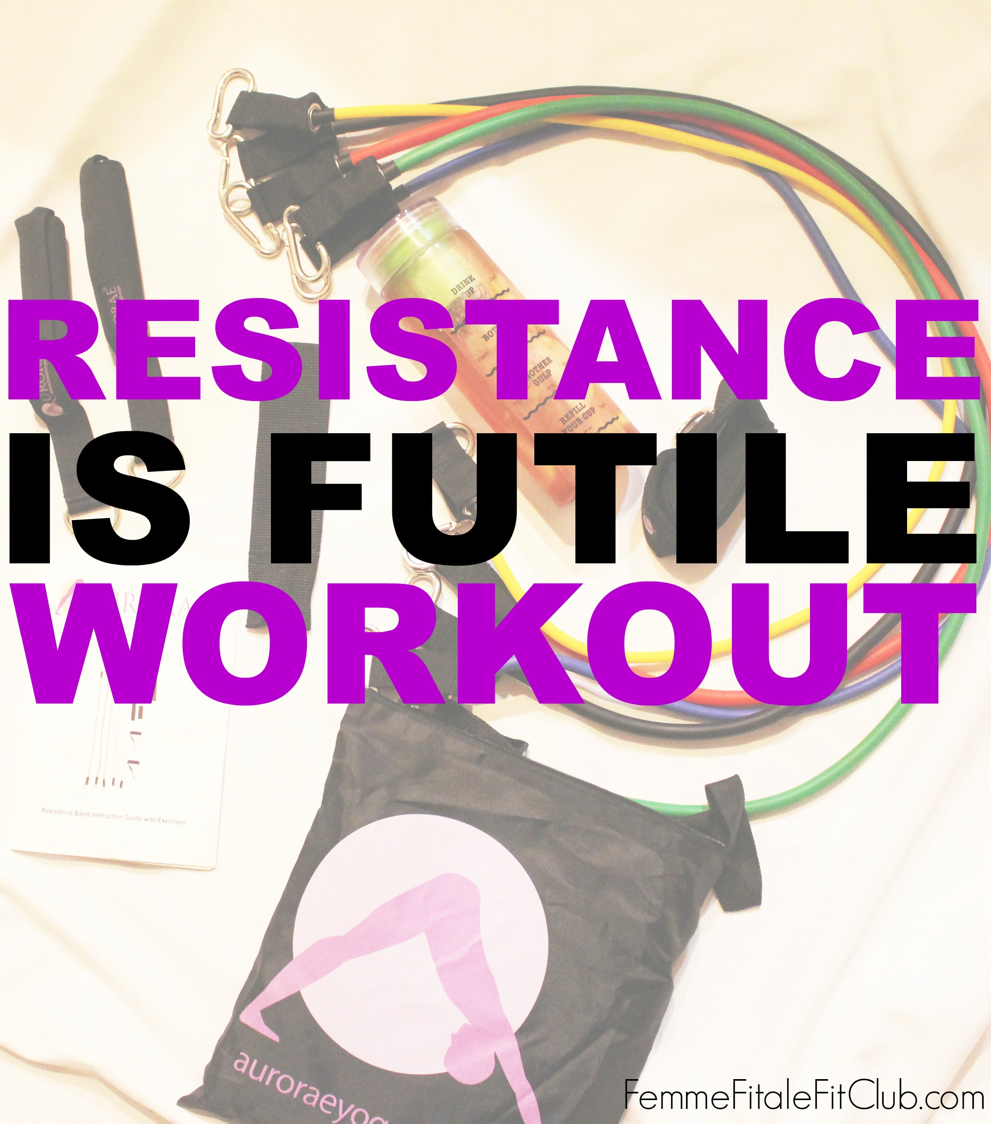 Resistance is Futile Workout