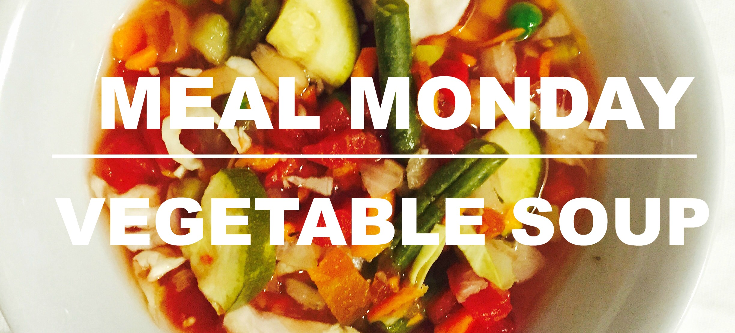 Meal Monday Vegetable Soup banner