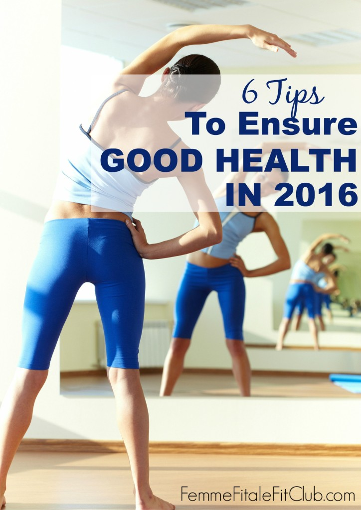 6 Tips to Ensure Good Health in 2016
