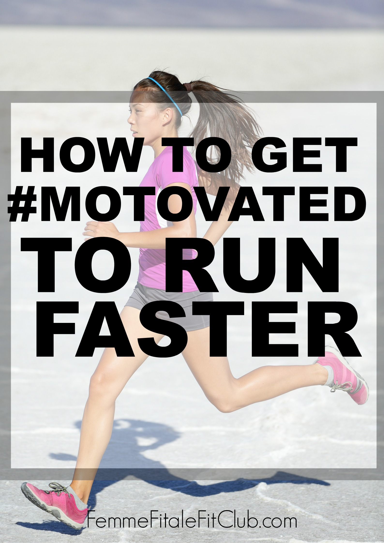 How To Get #motovated To Run Faster
