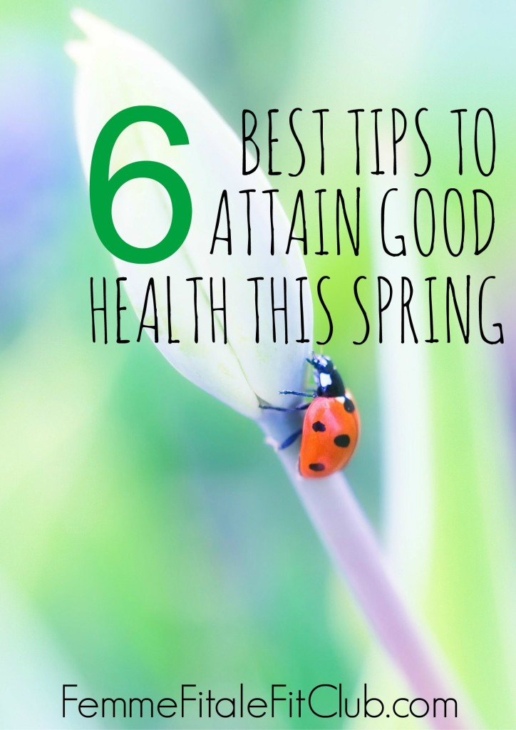 6 Best Tips To Attain Good Health This Spring