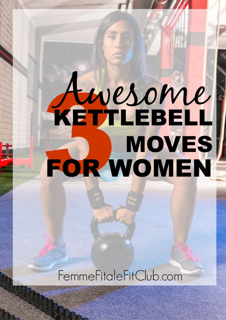 3 Awesome Kettlebell Moves For Women