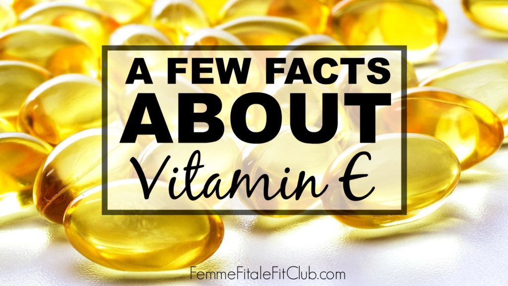 Facts about Vitamin E