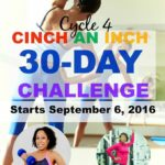 Cycle 4 – 30-Day Cinch An Inch Fitness and Nutrition Challenge