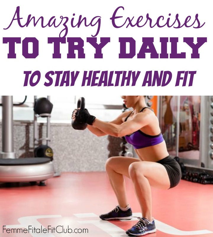 amazing-exercises-to-try-daily-to-stay-healthy-and-fit