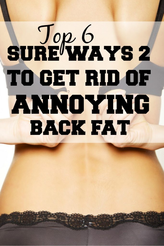 top-6-sure-ways-of-getting-rid-of-back-fat