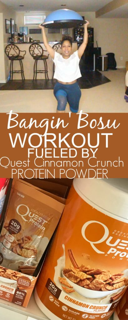 ' bosu workout fueld by quest cinnamon crunch protein powder