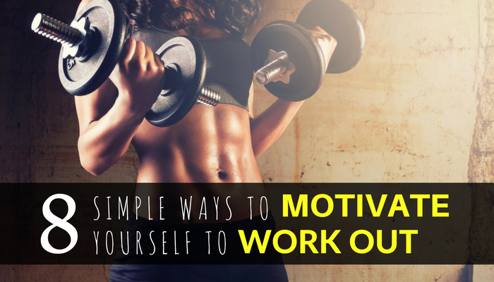 8 Simple Ways to Motivate Yourself to Work Out