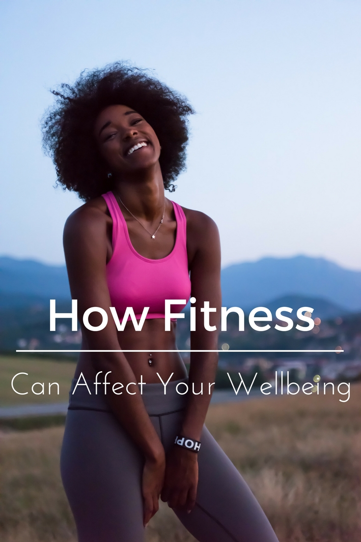 How Fitness Can Affect Your Wellbeing