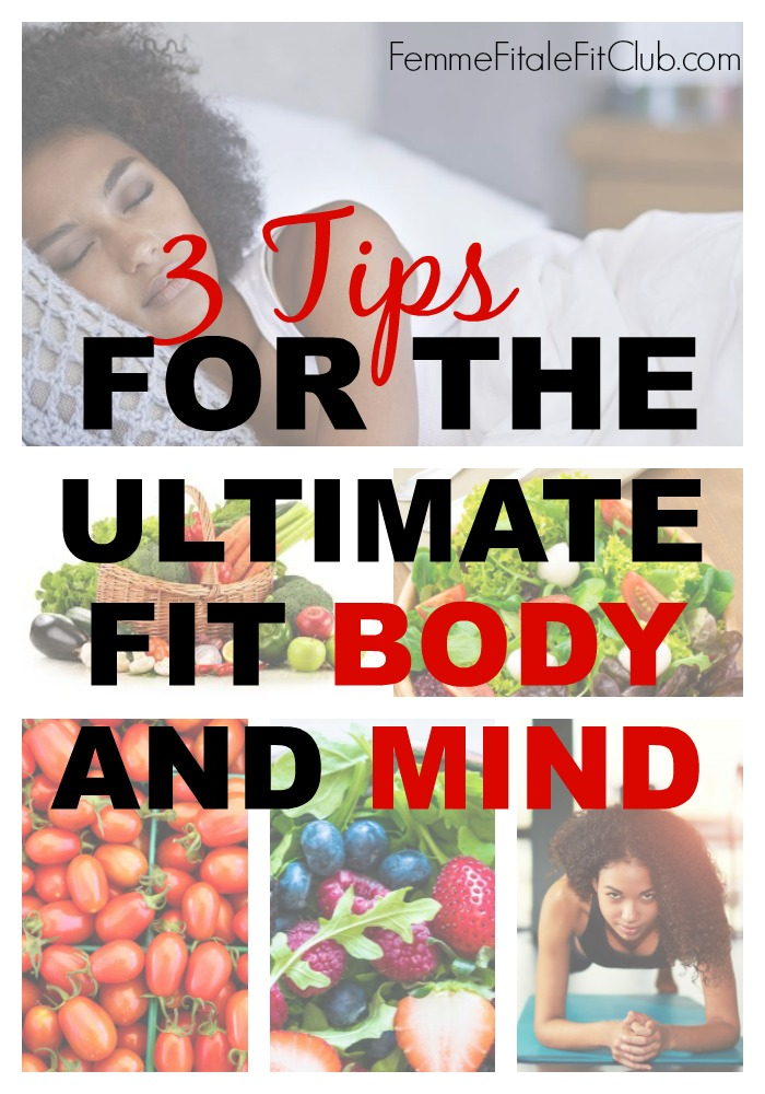 3 Tips for the Ultimate Fit Body and Mind