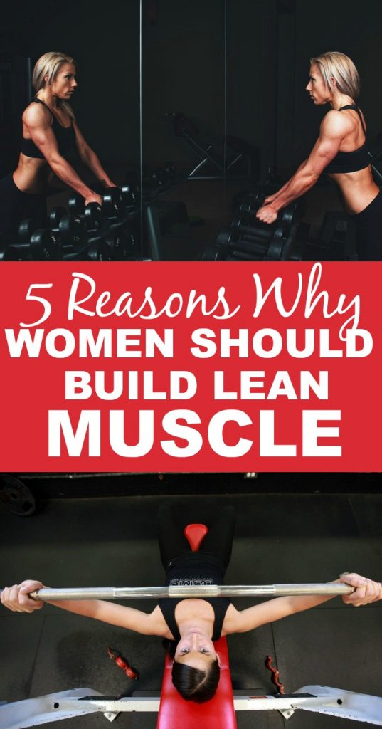 5 Reasons Why Women Should Build Lean Muscle