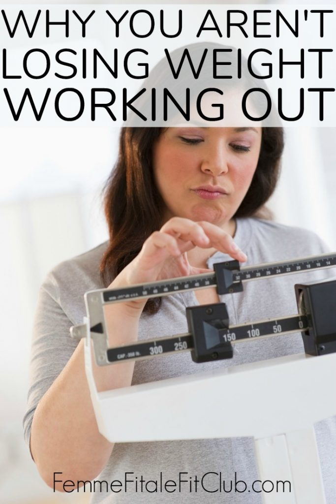 Why You Aren't Losing Weight Working Out #weightlosstips #weightloss